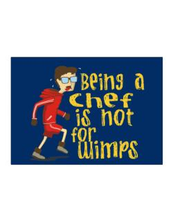 Being A Chef Is Not For Wimps Sticker