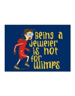 Being A Jeweler Is Not For Wimps Sticker