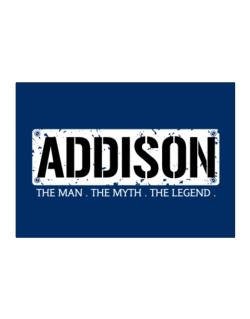 Addison : The Man - The Myth - The Legend Sticker