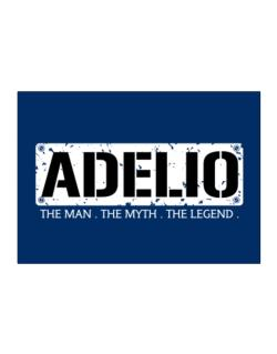 Adelio : The Man - The Myth - The Legend Sticker