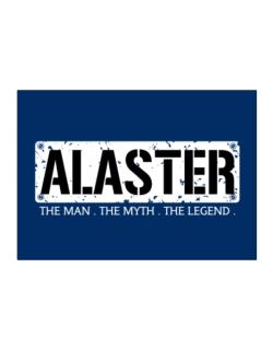 Alaster : The Man - The Myth - The Legend Sticker
