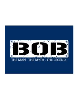 Bob : The Man - The Myth - The Legend Sticker