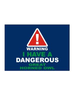 Warning! I Have A Dangerous Great Horned Owl Sticker