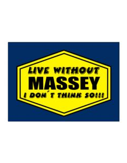 Live Without Massey , I Don