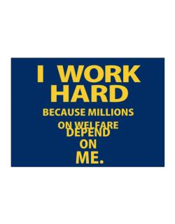 I work hard Sticker