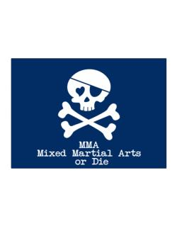 MMA Mixed Martial Arts or die Sticker