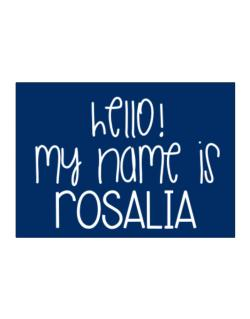 Hello! my name is Rosalia 2 Sticker