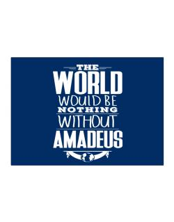 The world would be nothing without Amadeus Sticker
