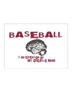 Baseball Is An Extension Of My Creative Mind Sticker