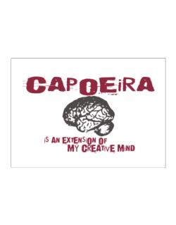 Capoeira Is An Extension Of My Creative Mind Sticker