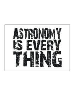 Astronomy Is Everything Sticker