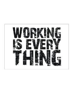 Working Is Everything Sticker