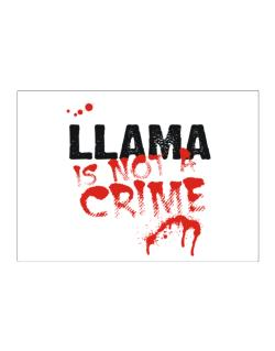 Being A ... Llama Is Not A Crime Sticker
