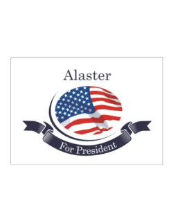 Alaster For President Sticker