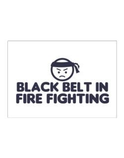 Black Belt In Fire Fighting Sticker