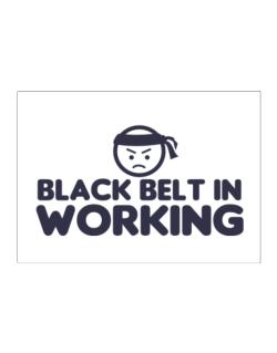 Black Belt In Working Sticker
