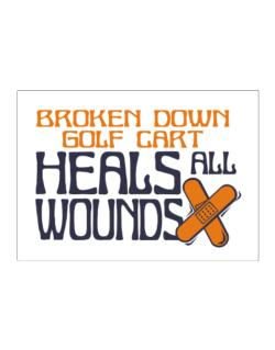 Broken Down Golf Cart  heals All Wounds Sticker