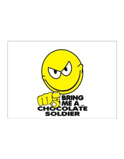 Bring Me A ... Chocolate Soldier Sticker