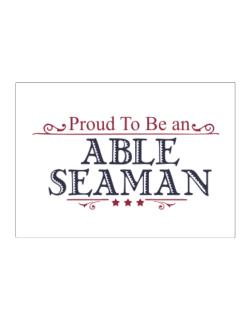 Proud To Be An Able Seaman Sticker