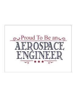Proud To Be An Aerospace Engineer Sticker