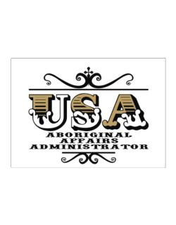 Usa Aboriginal Affairs Administrator Sticker
