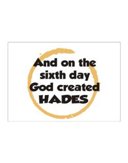 And On The Sixth Day God Created Hades Sticker