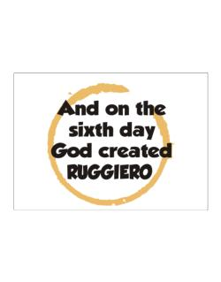 And On The Sixth Day God Created Ruggiero Sticker