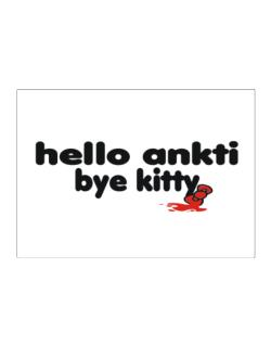 Hello Ankti Bye Kitty Sticker
