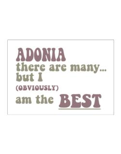 Adonia There Are Many... But I (obviously!) Am The Best Sticker