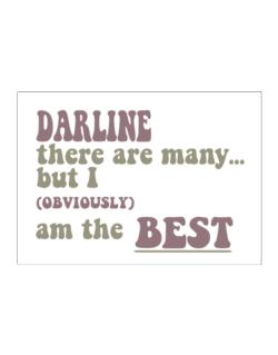 Darline There Are Many... But I (obviously!) Am The Best Sticker