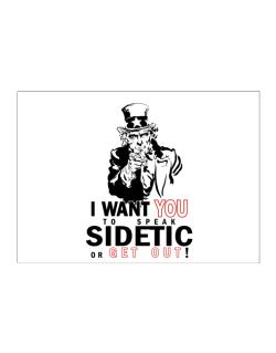 I Want You To Speak Sidetic Or Get Out! Sticker