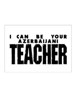 I Can Be You Azerbaijani Teacher Sticker