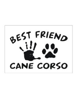 My Best Friend Is My Cane Corso Sticker