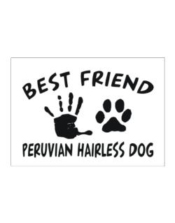 My Best Friend Is My Peruvian Hairless Dog Sticker