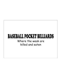Baseball Pocket Billiards Where The Weak Are Killed And Eaten Sticker