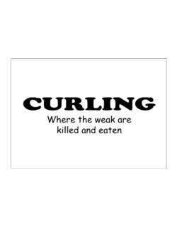 Curling Where The Weak Are Killed And Eaten Sticker