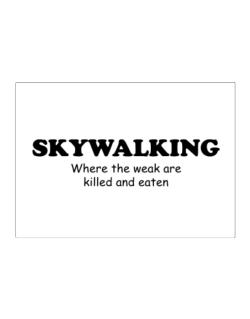 Skywalking Where The Weak Are Killed And Eaten Sticker