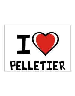 I Love Pelletier Sticker