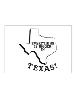 Everything is bigger in Texas  Sticker