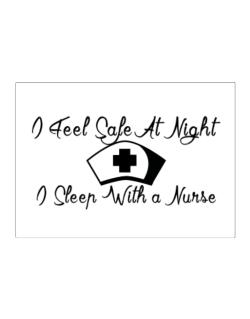 I Feel Safe At Night I Sleep With a Nurse Sticker