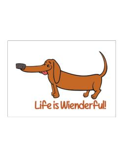 Dachshund life is Wienderful!  Sticker