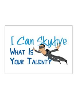 I can skydive what is your talent? skydiving Sticker