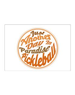 Just another day in paradise pickleball Sticker