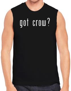 Got Crow? Sleeveless