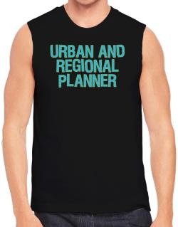 Urban And Regional Planner Sleeveless