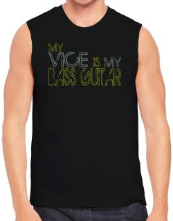 My Vice Is My Bass Guitar Sleeveless
