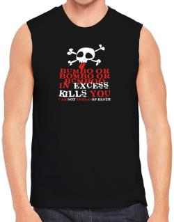 Bumbo Or Bombo Or Bumboo In Excess Kills You - I Am Not Afraid Of Death Sleeveless