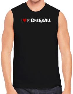 Pickleball I Love Pickleball Urban Style Sleeveless