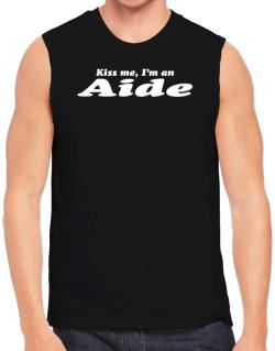 Kiss Me, I Am An Aide Sleeveless