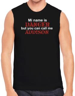 My Name Is Danger But You Can Call Me Addison Sleeveless